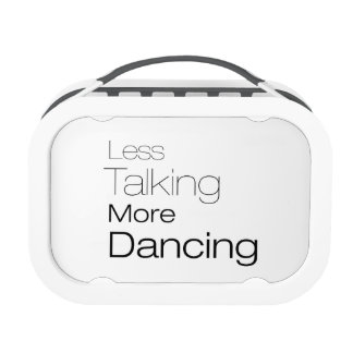 Less Talking More Dancing Lunch Box