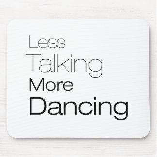 Less Talking More Dancing Mousepad