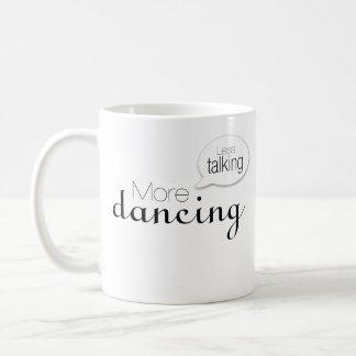 Less Talking More Dancing Mug