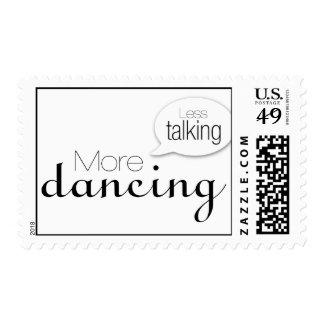 Less Talking More Dancing Stamp
