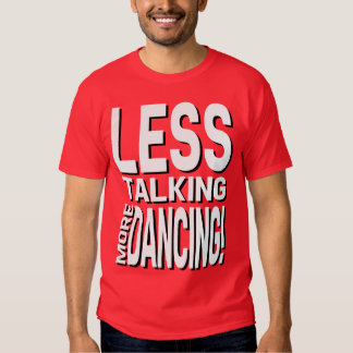 """Less Talking More Dancing!"" Red Tee"