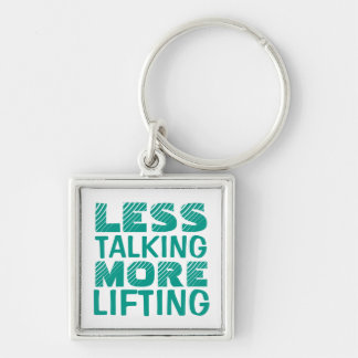 Less Talking More Lifting Keychain