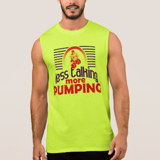 Less Talking More Pumping Sleeveless Shirt