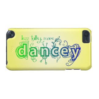 Less Talky, More Dancey iPod Touch (5th Generation) Case