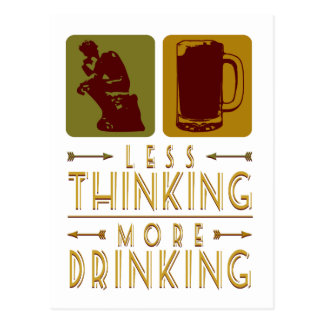 Less Thinking – More Drinking Postcard