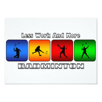 Less Work And More Badminton Card