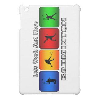 Less Work And More Badminton iPad Mini Covers