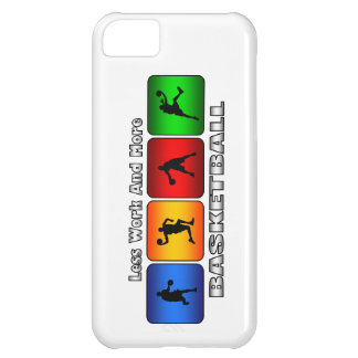 Less Work And More Basketball iPhone 5C Cover