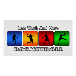 Less Work And More Basketball Poster