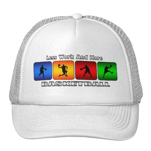 Less Work And More Basketball Trucker Hat