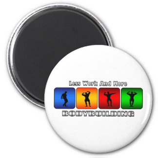 Less Work And More Bodybuilding 2 Inch Round Magnet