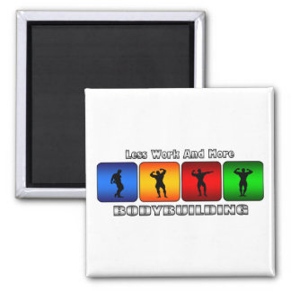 Less Work And More Bodybuilding 2 Inch Square Magnet
