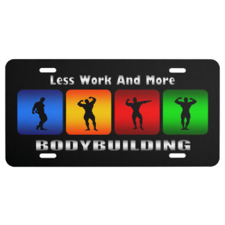 Less Work And More Bodybuilding (Black) License Plate