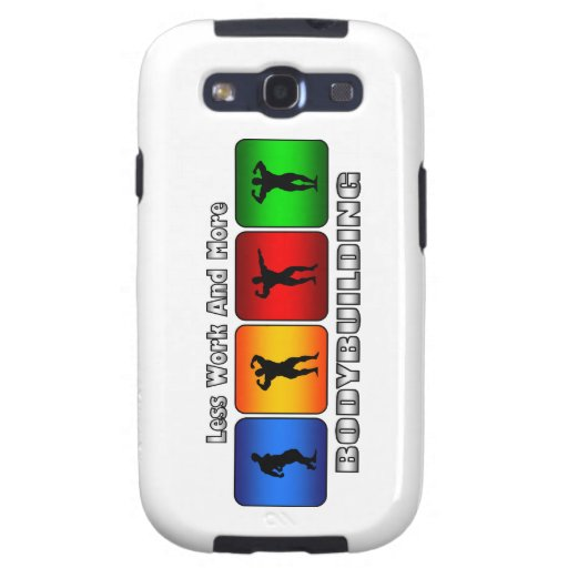 Less Work And More Bodybuilding Galaxy S3 Covers