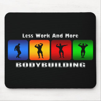 Less Work And More Bodybuilding Mouse Pad