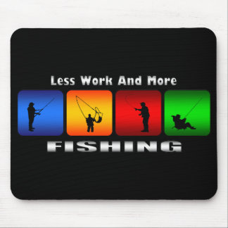 Less Work And More Fishing Mouse Pad