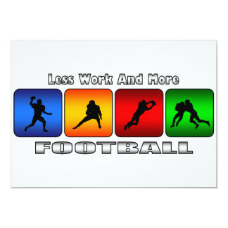 Less Work And More Football Card