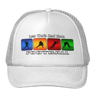 Less Work And More Football Trucker Hat