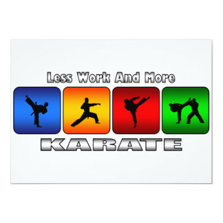 Less Work And More Karate 5x7 Paper Invitation Card
