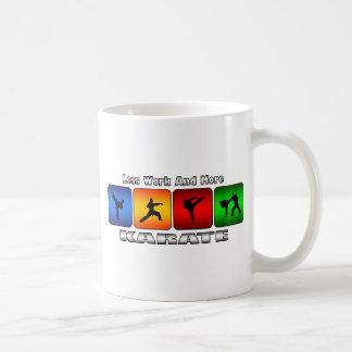 Less Work And More Karate Coffee Mug