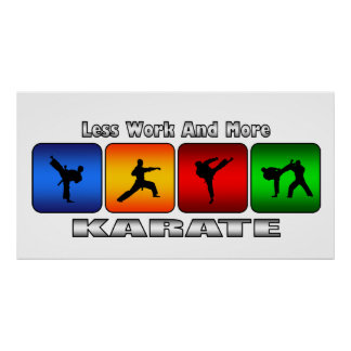 Less Work And More Karate Poster
