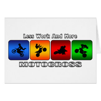 Less Work And More Motocross Card