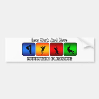 Less Work And More Mountain Climbing Bumper Sticker