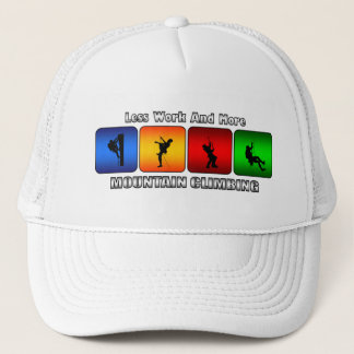 Less Work And More Mountain Climbing Trucker Hat