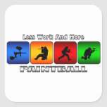 Less Work And More Paintball Square Sticker