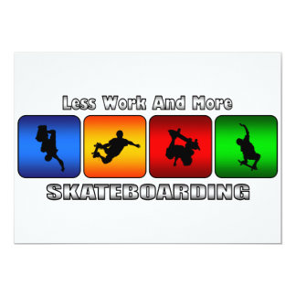 Less Work And More Skateboarding Personalized Invites