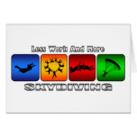 Less Work And More Skydiving Greeting Cards
