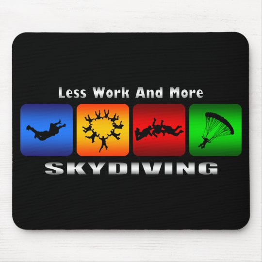 Less Work And More Skydiving Mouse Pad
