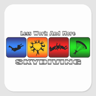 Less Work And More Skydiving Square Sticker