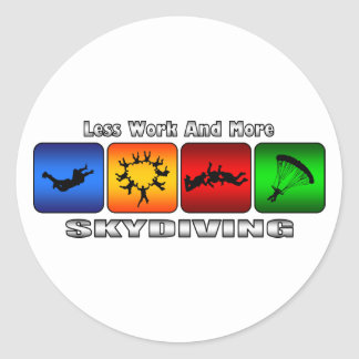 Less Work And More Skydiving Classic Round Sticker