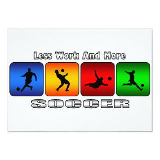 Less Work And More Soccer Invites