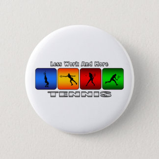 Less Work And More Tennis (Female) Button