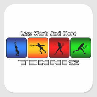 Less Work And More Tennis (Female) Square Sticker