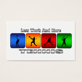 Less Work And More Tennis (Male) Business Card
