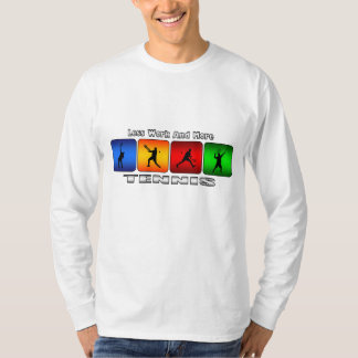Less Work And More Tennis (Male) T-Shirt