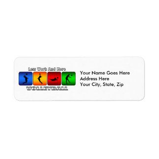 Less Work And More Volleyball Return Address Label