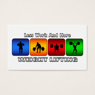 Less Work And More Weight Lifting Business Card