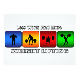 Less Work And More Weight Lifting Card