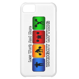 Less Work And More Weight Lifting Case For iPhone 5C