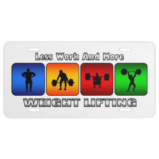 Less Work And More Weight Lifting (White) License Plate