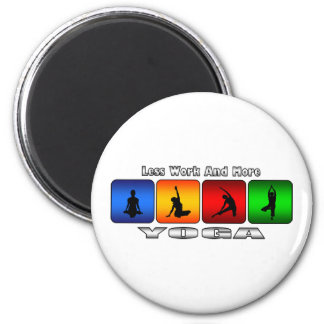 Less Work And More Yoga 2 Inch Round Magnet