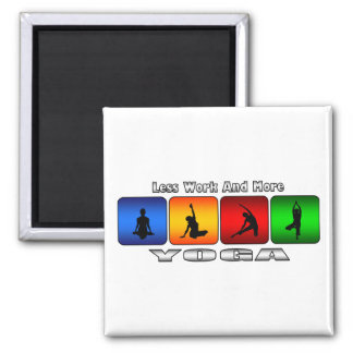 Less Work And More Yoga 2 Inch Square Magnet