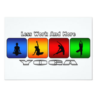 Less Work And More Yoga Card