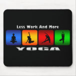 Less Work And More Yoga Mouse Pads