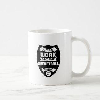Less work more basketball coffee mug