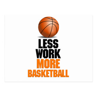 Less work ,more basketball funny design postcard